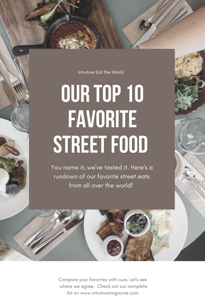 Ultimate Travel Guide: 10 Favorite Street FoodDishes