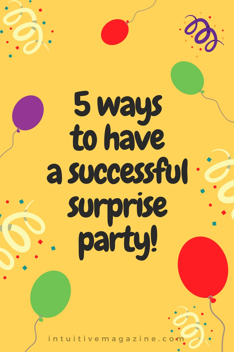 5 Ways to Have a Successful Surprise Party!
