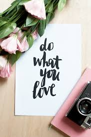 """Could You Really """"Do What You Love"""" TheseDays?"""