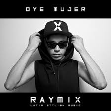 "Latin Stylish Music: Raymix-""Oye Mujer"" Billboard Latin Artist on the Rise"